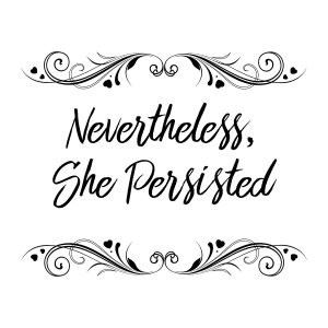Nevertheless She Persisted DIY Downloadable Wall Art